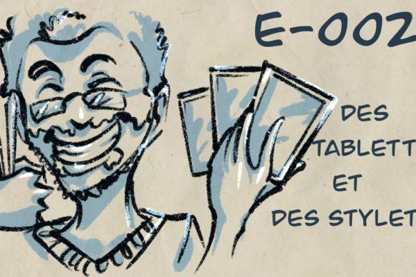 E002 – Des tablettes et de stylets