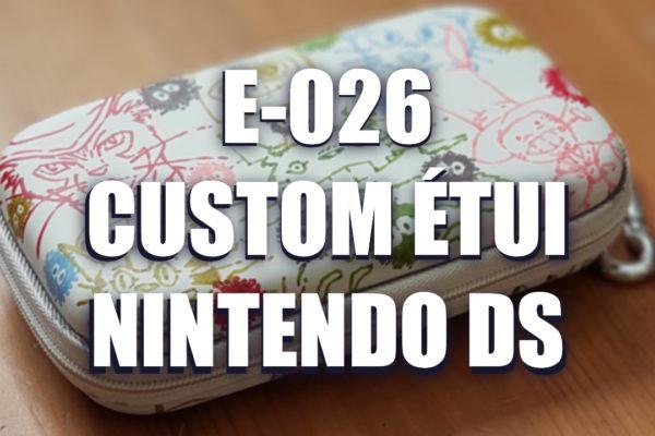 E026 – Custom étui Nintendo ds