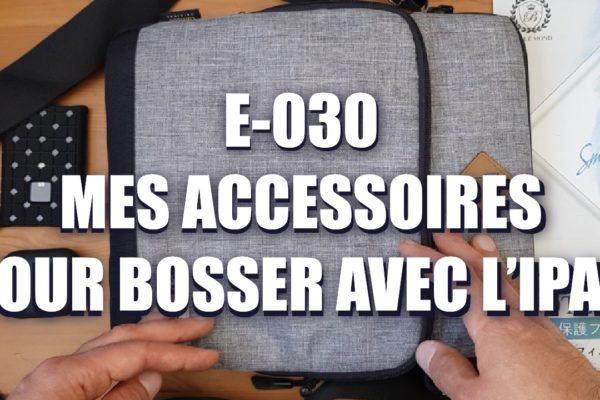 E030 – Mes accessoires pour bosser avec l'IPad