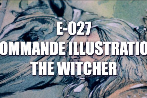 E027 – Commande illustration The Witcher