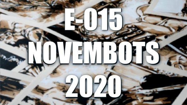 E015 – Novembots 2020