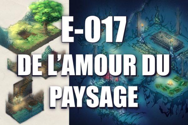 E017 – de l'amour du paysage