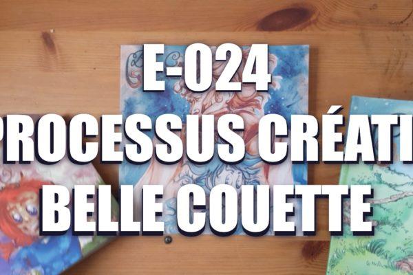 E024 – Processus créatif Belle Couette