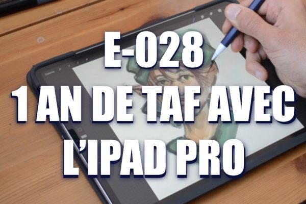 E028 – 1 an de taf avec l'IPad Pro