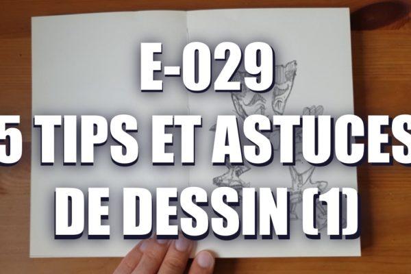 E029 – 5 Tips et astuces de dessin (1)