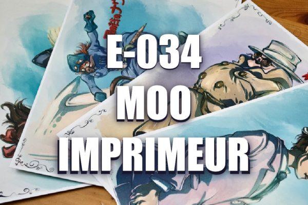 E034 – MOO Imprimeur