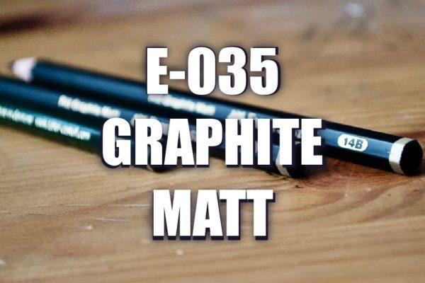 E035 – Graphite Matt